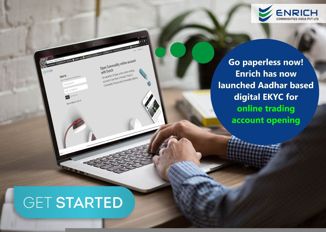 An Account Opening For Commodity Trading Is Now Very Simple And Quick In Enrich Broking Ekyc Is The Online Account Op Commodity Trading Online Trading Trading