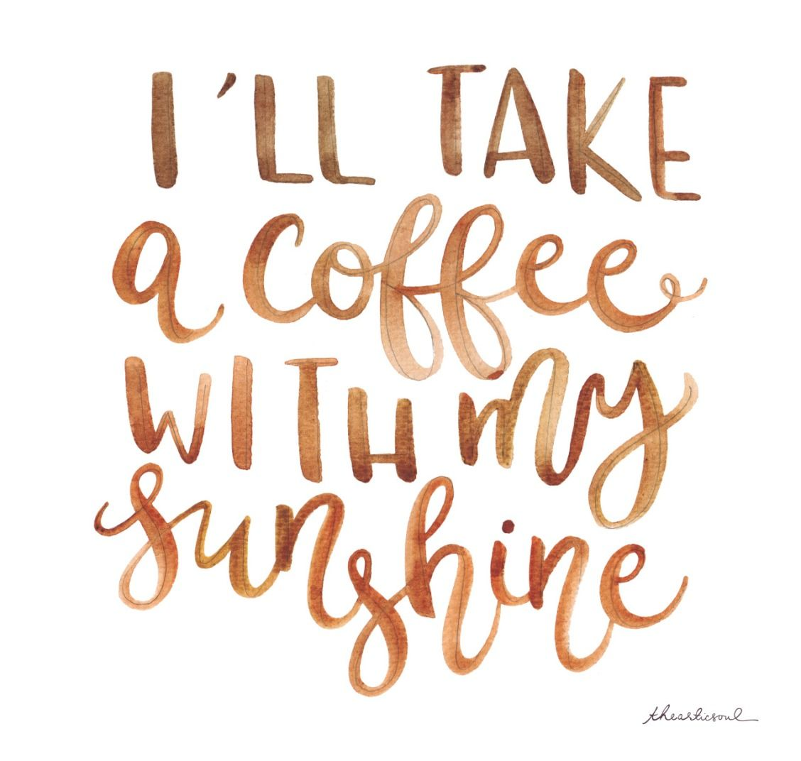 We Ll Take A Little Bit Of Sunshine With Our Coffee Coffee
