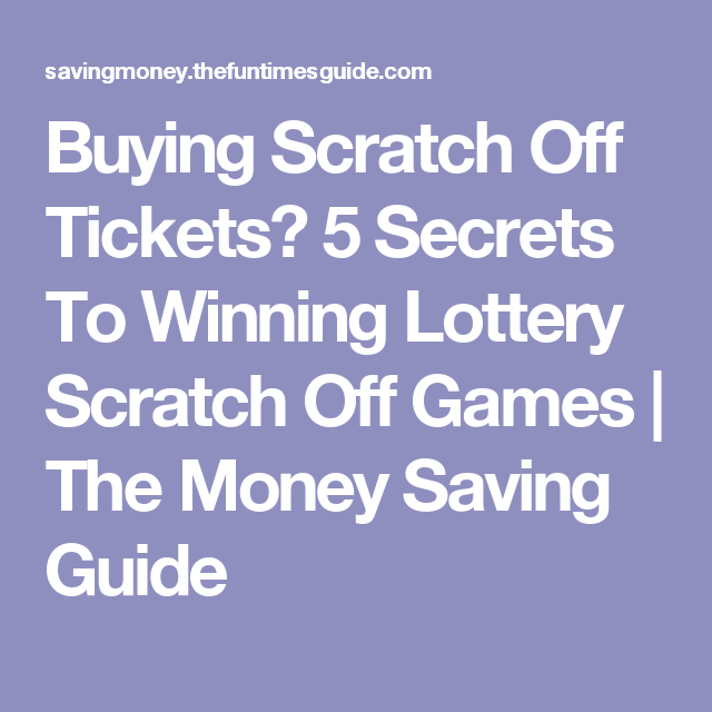 Buying Scratch Off Tickets? 5 Secrets To Winning Lottery