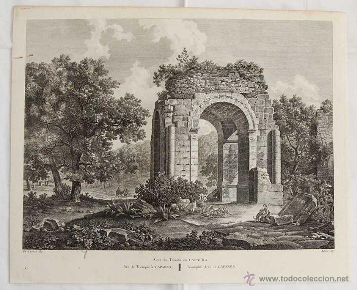 """Arco de Cáparra - """"Voyage pittoresque et historique en Espagne"""" - Alexandre de Laborde"""