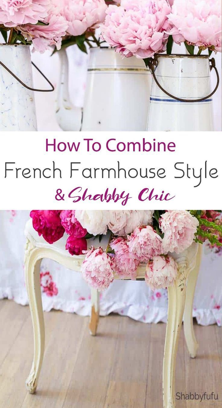 How to combine french farmhouse style and shabby chic for Arredamento francese shabby