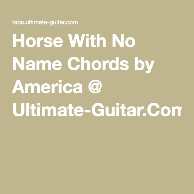 Horse With No Name Chords By America Ultimate Guitar Music