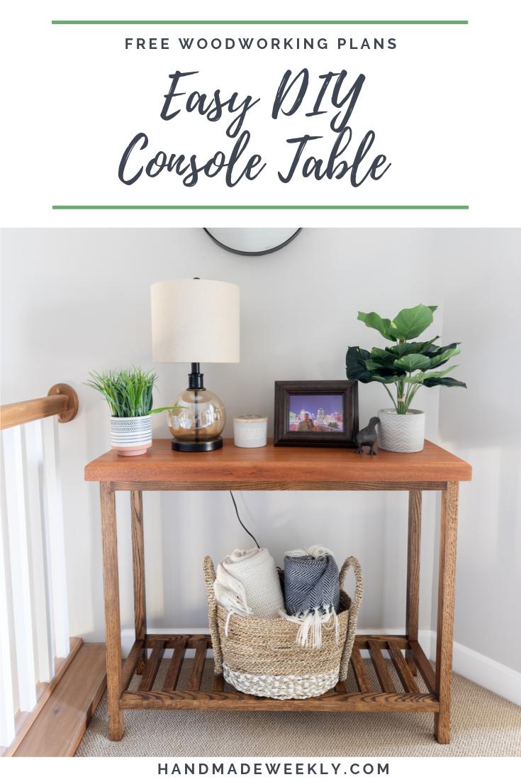 Easy Diy Console Table Handmade Weekly Diy Console Table Diy Console Diy Furniture Plans