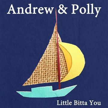"""Andrew & Polly """"Little Bitta You"""""""