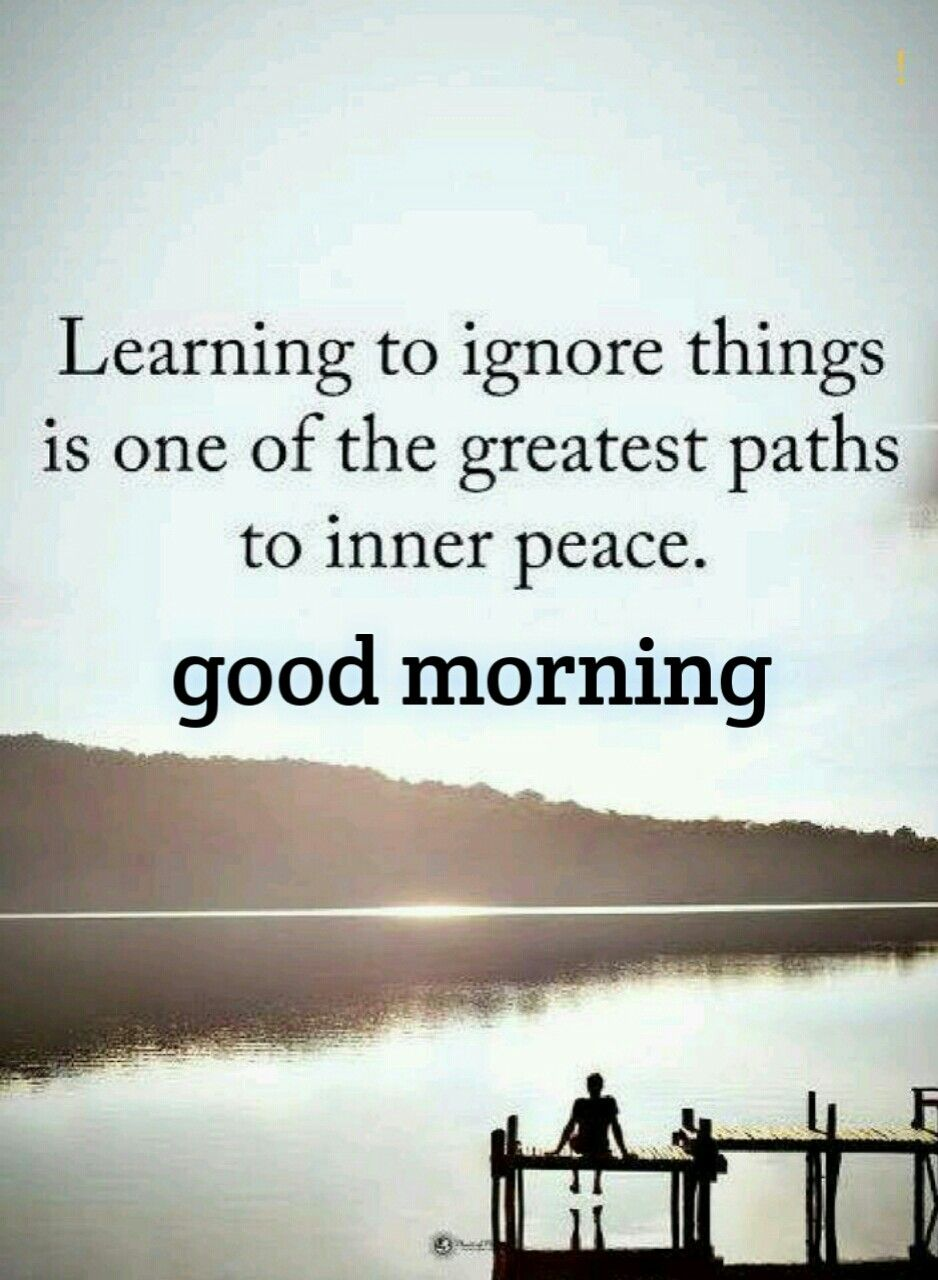 Good Morning Quote Inner Peace Quotes Peace Quotes Words Quotes