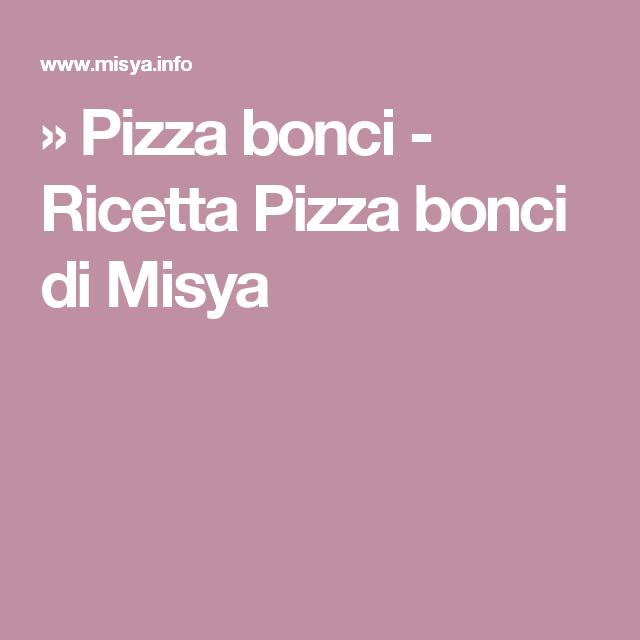» Pizza bonci - Ricetta Pizza bonci di Misya