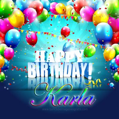 postales de cumpleaos con nombres y apodos happy birthday karla