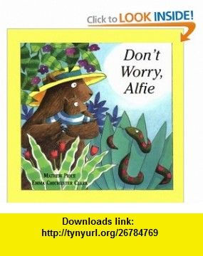 Dont worry alfie 9780531301272 mathew price emma chichester dont worry alfie 9780531301272 mathew price emma chichester clark isbn fandeluxe