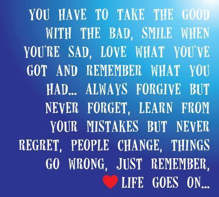 You Have To Take The Good With The Bad Love Life Quotes Inspirational Quotes Life Quotes To Live By