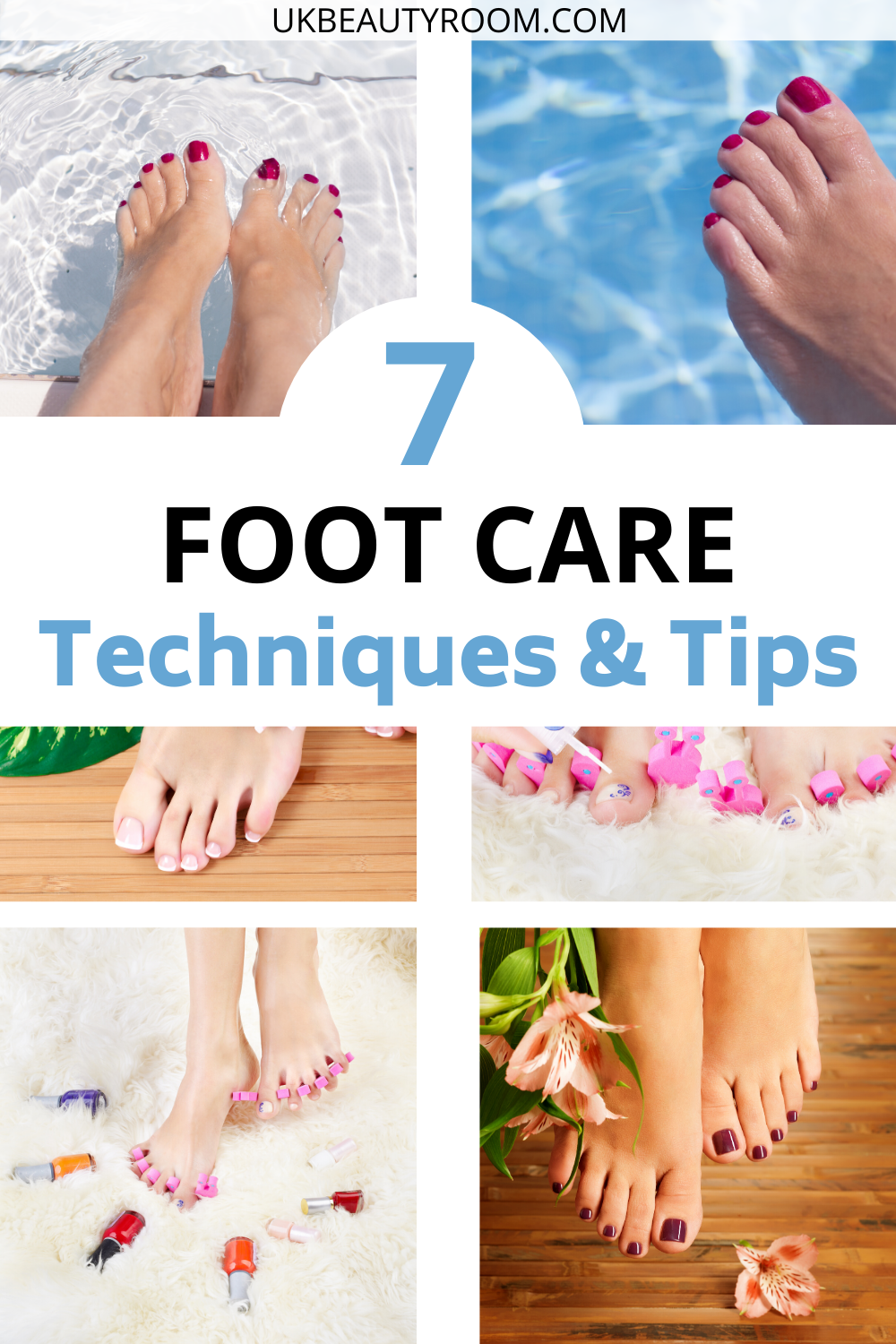 8 FOOT CARE TECHNIQUES AND TIPS FOR YOUR DIY HOME PEDICURE