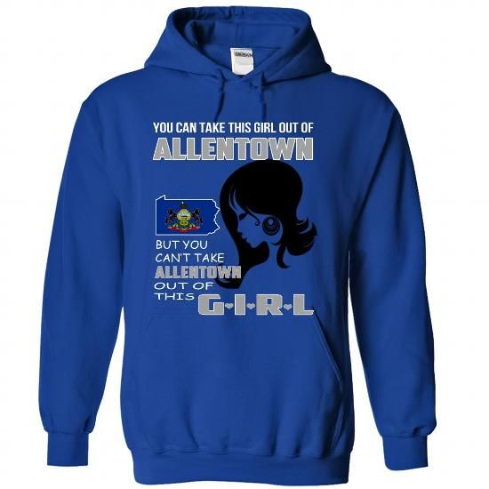 Allentown Girl - #gift for dad #sister gift. SAVE => https://www.sunfrog.com/No-Category/Allentown-Girl-7844-RoyalBlue-Hoodie.html?68278