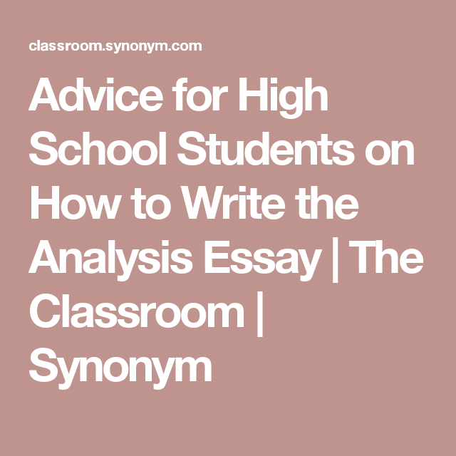 Advice for High School Students on How to Write the Analysis Essay | The Classroom | Synonym