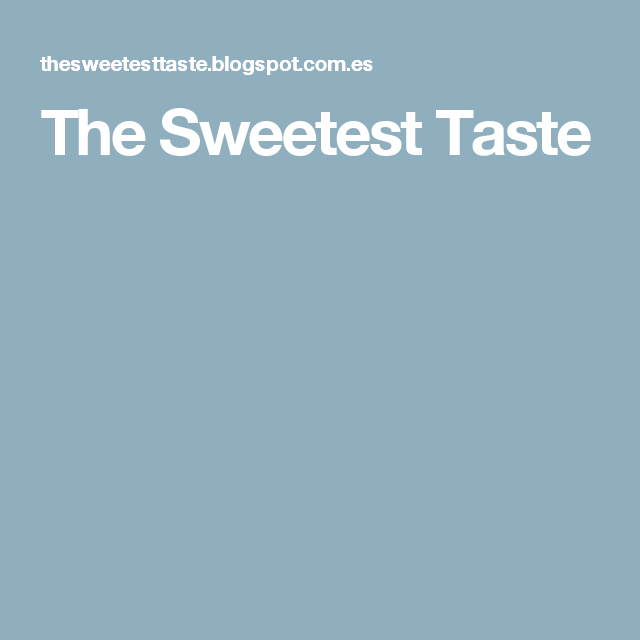 The Sweetest Taste