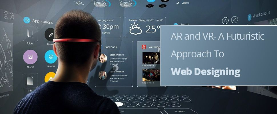Ar And Vr A Futuristic Approach To Web Designing Web Design Futuristic Future Technology