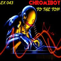 Chromeboy - To The Top (Mirra Remix) (Out 11/03/13) by Exclusive Recordings on SoundCloud