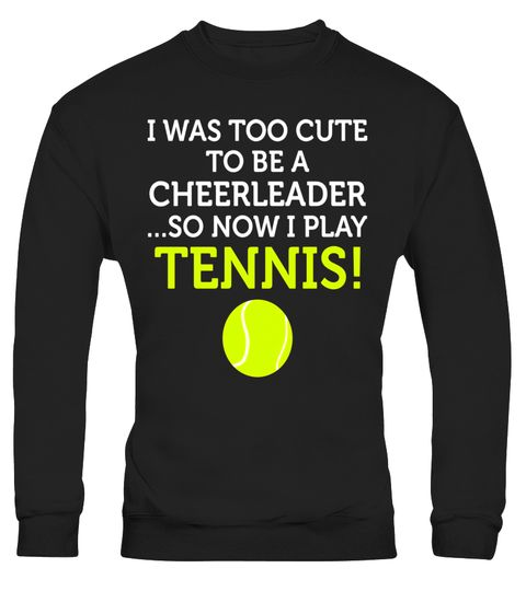 "# From Cute Cheerleader to Tennis Player T-Shirt .  Special Offer, not available in shops      Comes in a variety of styles and colours      Buy yours now before it is too late!      Secured payment via Visa / Mastercard / Amex / PayPal      How to place an order            Choose the model from the drop-down menu      Click on ""Buy it now""      Choose the size and the quantity      Add your delivery address and bank details      And that's it!      Tags: Grab your tennis balls, racket, and…"