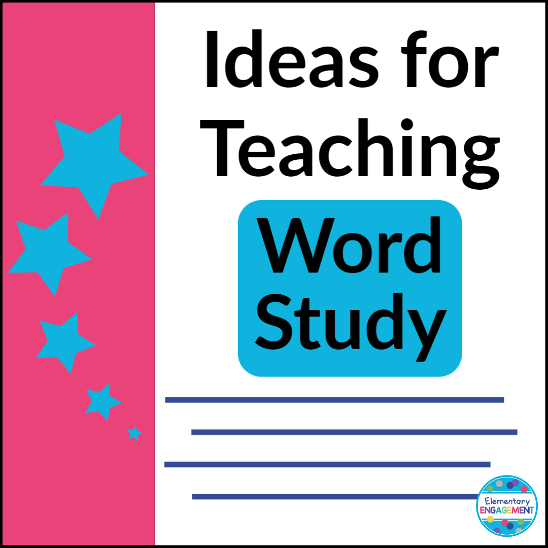 Teaching Word Study Image By Elementary Engagement In