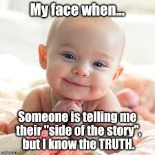 Image Result For I Know The Truth Meme I Know The Truth Truth
