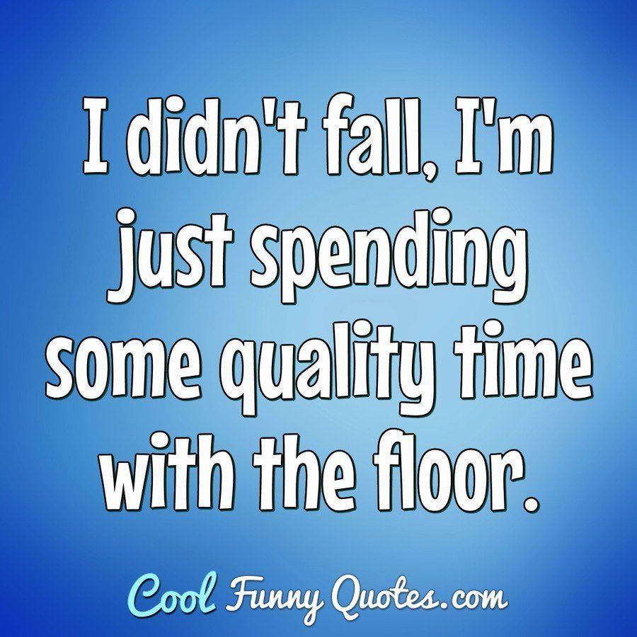 Funny Quote In 2020 Funny Quotes Quality Time Quotes Time Quotes