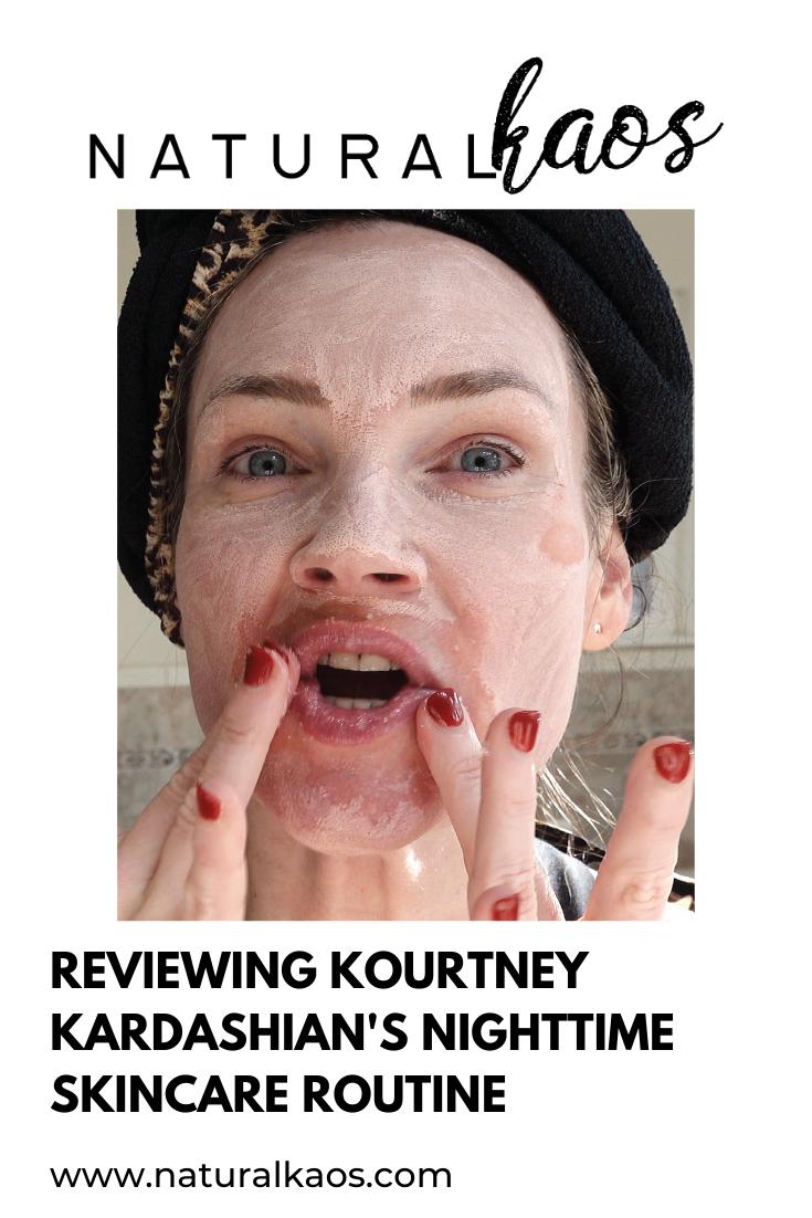 REVIEWING Kourtney Kardashian's Nighttime Skincare Routine