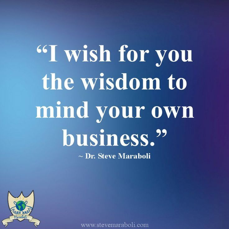 Mind Your Own Business Quotes Quotesgram Mind Your Own Business Quotes Minding Your Own Business Business Quotes