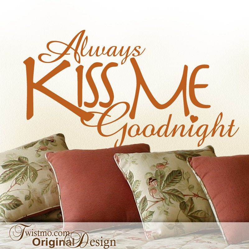 Romantic Bedroom Wall Decals romantic wall decal - always kiss me goodnight, romantic bedroom