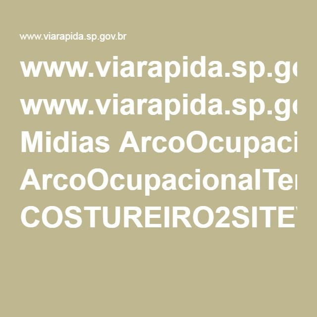 www.viarapida.sp.gov.br Midias ArcoOcupacionalTemaCadernos COSTUREIRO2SITEV2010813.pdf