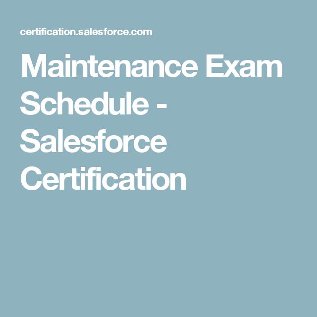 Maintenance Exam Schedule Salesforce Certification Salesforce