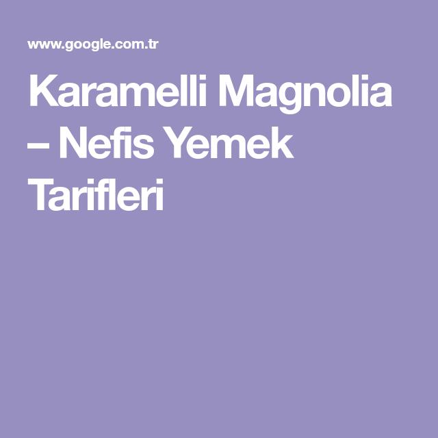 Karamelli Magnolia – Nefis Yemek Tarifleri #magnoliatarifleri