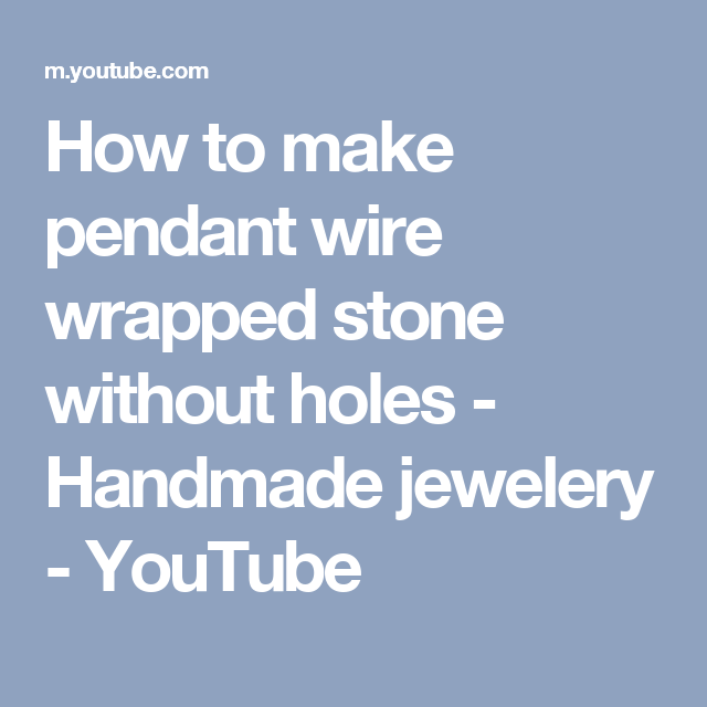 How to make pendant wire wrapped stone without holes - Handmade ...
