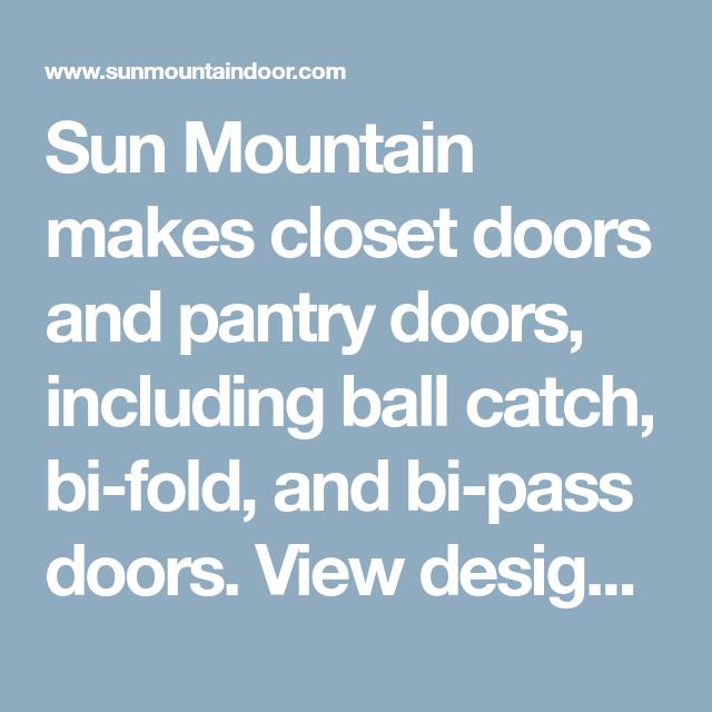 Sun Mountain Makes Closet Doors And Pantry Doors