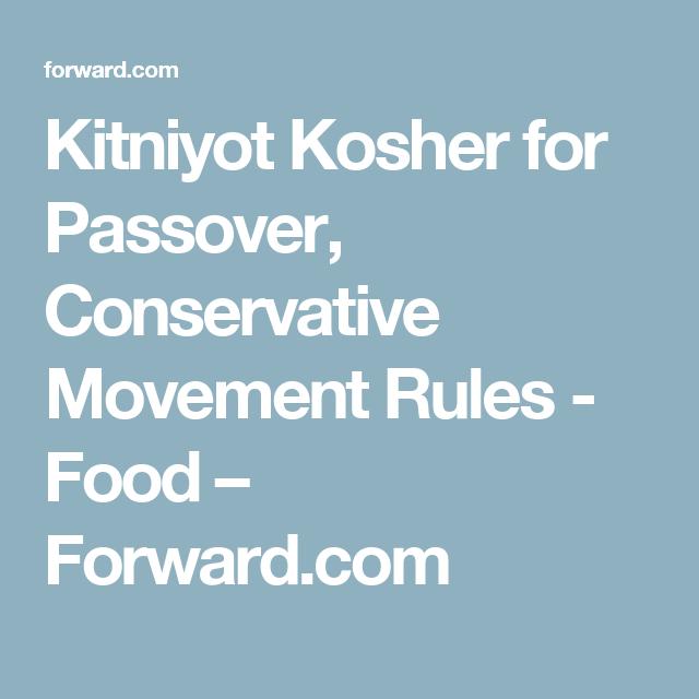 Kitniyot Kosher for Passover, Conservative Movement Rules - Food – Forward.com