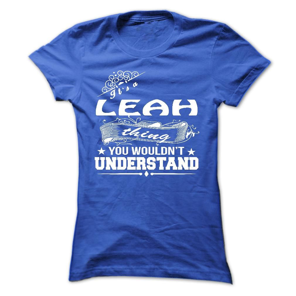#Statestshirt... Cool T-shirts  Worth :$19.00Purchase Now  Low cost Codes View pictures & photographs of its a LEAH Thing You Wouldnt Understand ! - T Shirt, Hoodie, Hoodies, Yr,Identify, Birthday t-shirts & hoodies:If you do not completely love our design,....