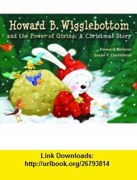 howard b wigglebottom and the power of giving a christmas story 9780982616543 howard - A Christmas Story Torrent