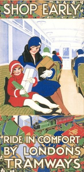 soyouthinkyoucansee: Soyouthinkyoucansee shop Early, 1928 Description: An LCC Tramways poster showing a woman and young girl sitting on a tram holding wrapped up Christmas presents. Artist: Rowles Date of Execution: 1928