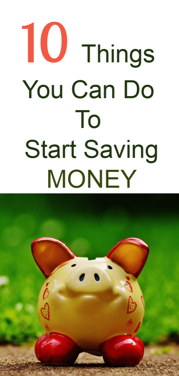 10 THINGS YOU CAN DO TO START SAVING MONEY #startsavingmoney