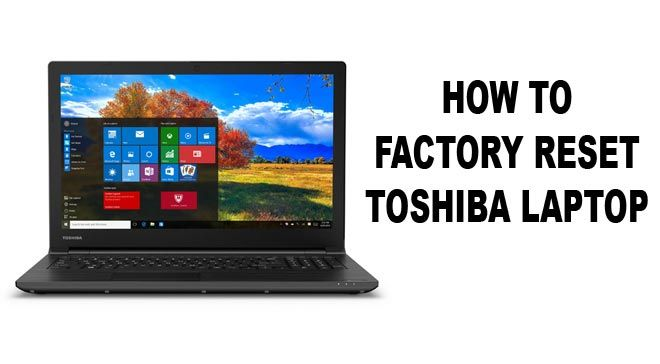 If you\u0027re Toshiba users, you might need to know how to factory reset