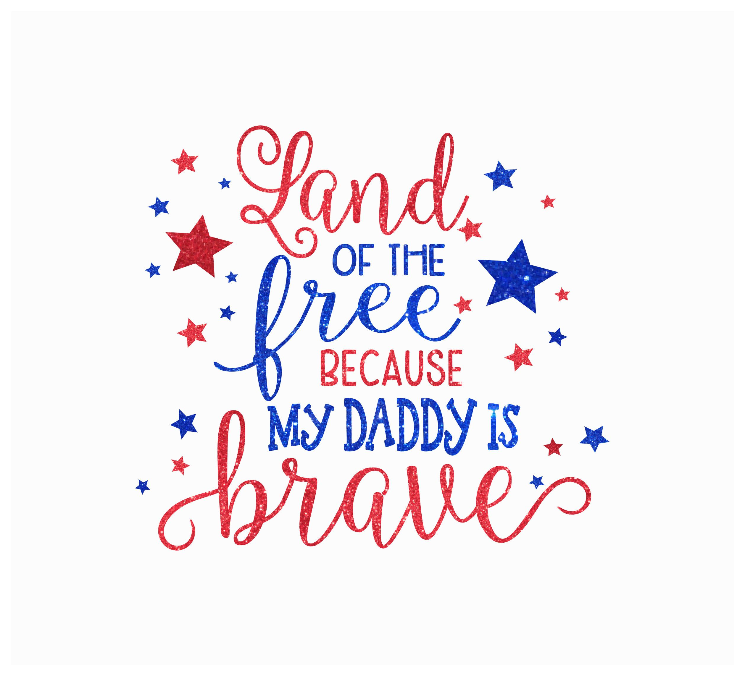 Custom Land Of The Free Because My Daddy Is Brave Husband Mommy Uncle Aunt Glitter Iron On Heat Transf Glitter Heat Transfer Vinyl My Daddy Heat Transfer Vinyl