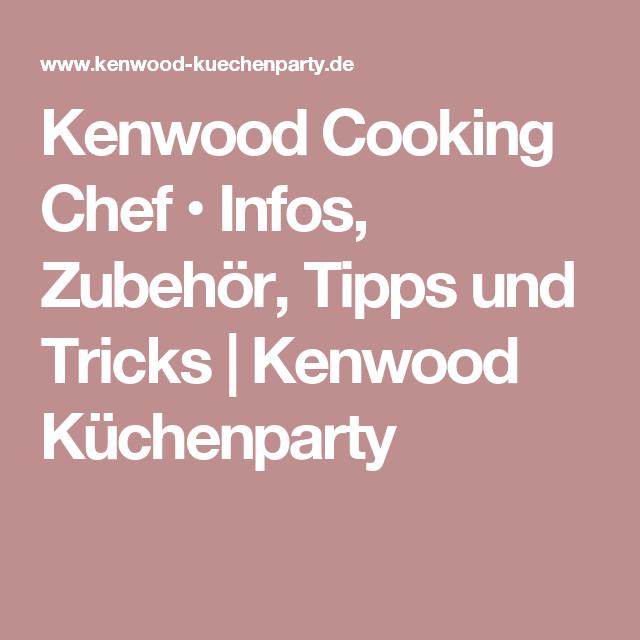 Kenwood Cooking Chef • Infos, Zubehör, Tipps und Tricks | Kenwood ...