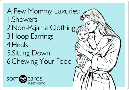 A few Mommy Luxuries. Ha! Sad but true