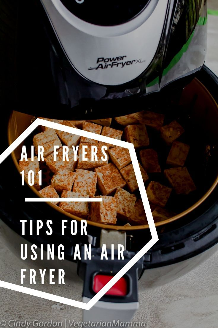 Air Fryers 101 - Tips for Using an Air Fryer #airfryerrecipes