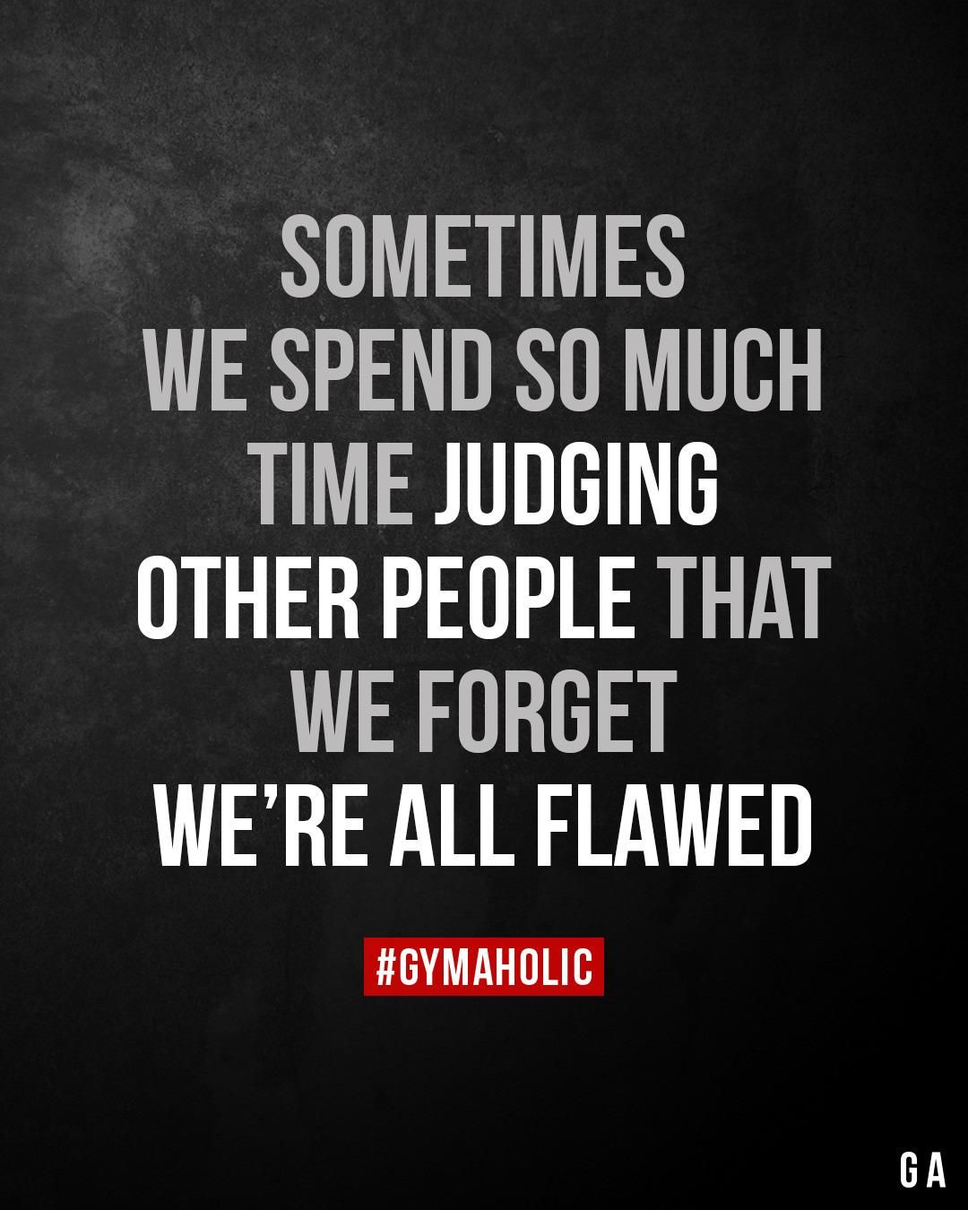 Sometimes We Spend So Much Time Judging Other People Judging Others Quotes Judging People Quotes Inspirational Quotes With Images