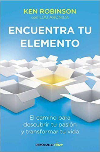 Encuentra Tu Elemento (CLAVE): Amazon.es: SIR KEN ROBINSON, FERRAN; ALAMINOS…