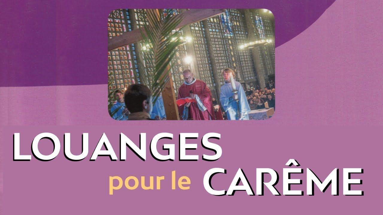 Louanges Et Chants De Careme Catholique 2019 Careme Catholique Catholique Louange