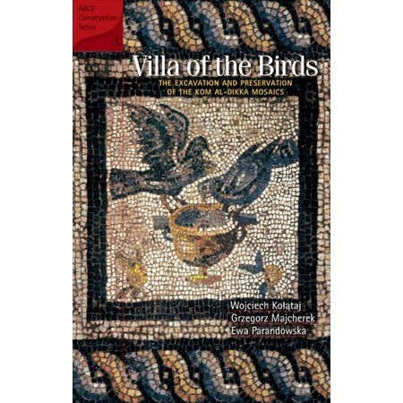 American Research Center in Egypt Conservation Villa of the Birds The Excavation and Preservation of the Kom Al Dikka Mosaics Series 3 Hardcover