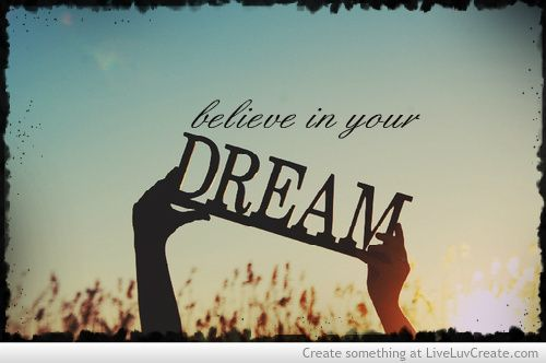 believe_in_your_dream-205292_large.jpg (500×332)