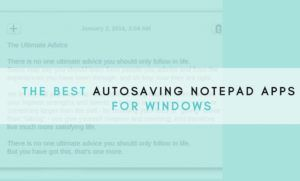 11 Best Autosaving Notepad Apps for Windows App, Css3