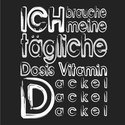 942dc7dde303e Ich brauche meine tägliche Dosis Vitamin Dackel. Egal ob Rauhaardackel
