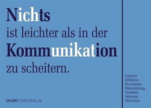 Nichts ist leichter als in der Kommunikation zu scheitern ...