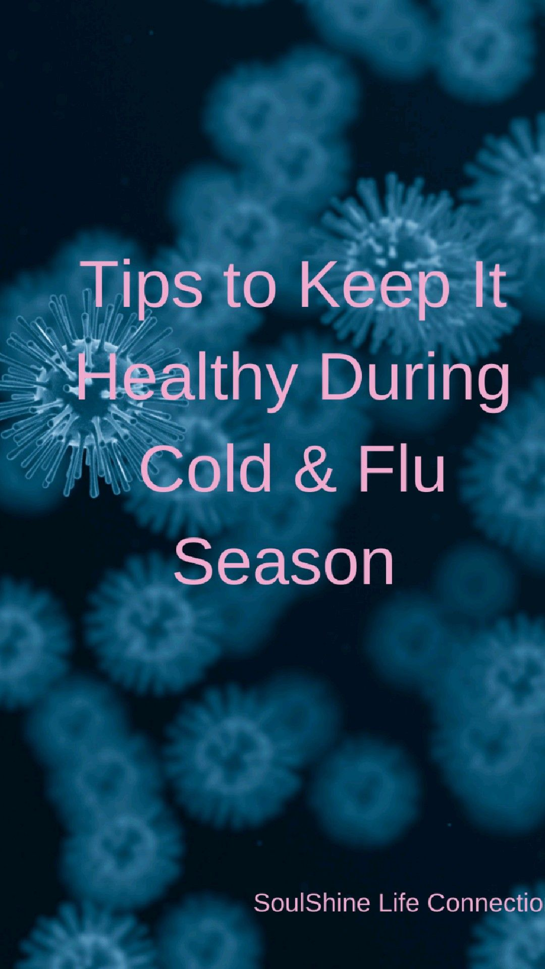 Tips to Keep it Healthy During Cold & Flu Season!